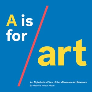 A is for Art | Milwaukee Art Museum Store
