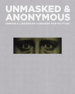 Unmasked and Anonymous: Shimon & Lindemann Consider Portraiture | Milwaukee Art Museum Store