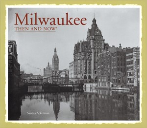 Milwaukee Then and Now| Milwaukee Art Museum Store