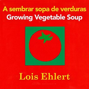 Growing Vegetable Soup Bilingual Board Book| Milwaukee Art Museum