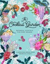 The Cocktail Garden : Botanical Cocktails for Every Season
