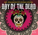 Day of the Dead: Art, Inspiration & Counter Culture